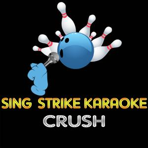 Crush (Karaoke Version) (Originally Performed By Jennifer Paige)