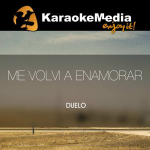 Me Volvi A Enamorar(Karaoke Version) [In The Style Of Duelo]