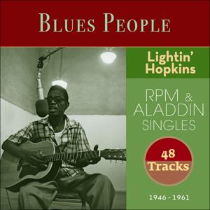 Lightin' Hopkins - RPM & Aladdin Singles (Blues Peolpe 1946 - 1961 - 48 Tracks)