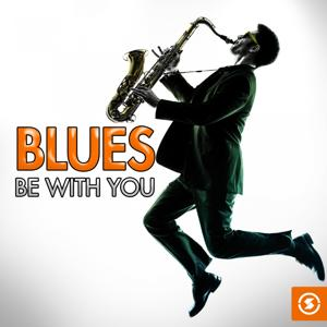 Blues Be with You