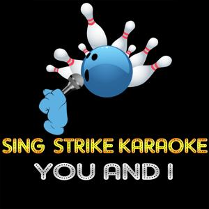 You and I (Karaoke Version) (Originally Performed By Lady Gaga)