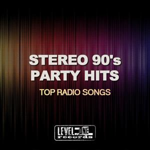 Stereo 90's Party Hits (Top Radio Songs)