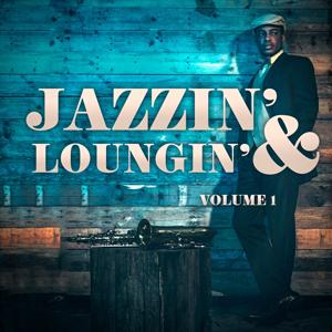 Jazzin' & Loungin', Vol. 1