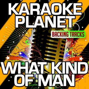 What Kind of Man (Karaoke Version) (Originally Performed By Florence & the Machine)