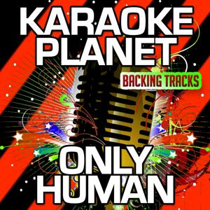 Only Human (Karaoke Version) (Originally Performed By Cheryl)