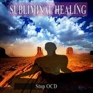 Stop OCD Subliminal Healing Music for the Mind