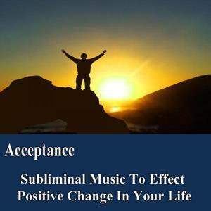 Acceptance Manifest Your Desires Subliminal Music Foundation for Change