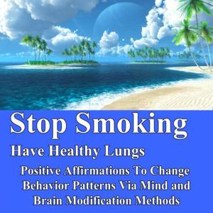 Stop Smoking Have Healthy Lungs Positive Affirmations