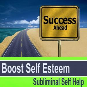 Boost Self Esteem Subliminal Self Help - Hypnosis Subliminal Music