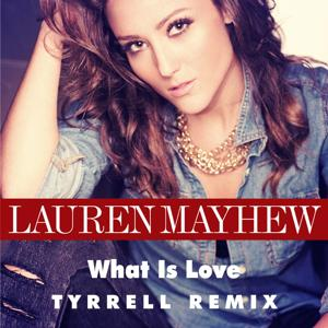 What Is Love (Tyrrell Remix) [feat. Tyrrell]