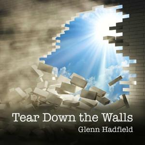 Tear Down the Walls