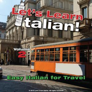 Easy Italian for Travel, Volume 2