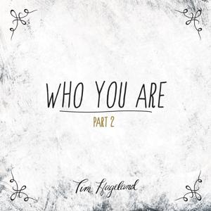 Who You Are, Pt. 2