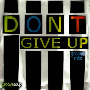Don't Give up (Groove Mix) [feat. Melissa Collins]