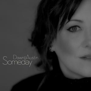 Dawn Austin - Someday