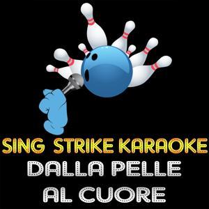 Dalla pelle al cuore (karaoke version) (Originally Performed By Antonello Venditti)