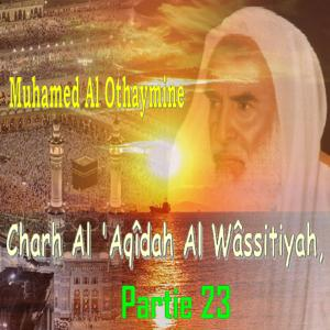 Charh Al 'Aqîdah Al Wâssitiyah, Partie  23 (Quran)