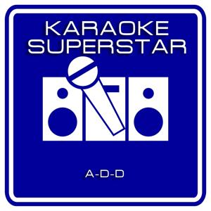 A-D-D (Karaoke Version) [Originally Performed By Ten Foot Pole]