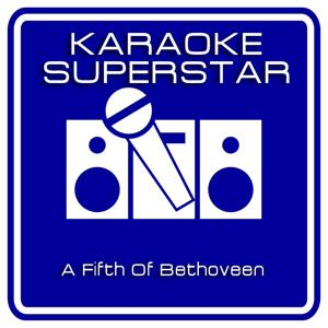 A Fifth of Bethoveen (Karaoke Version) [Originally Performed By Walter Murphy]
