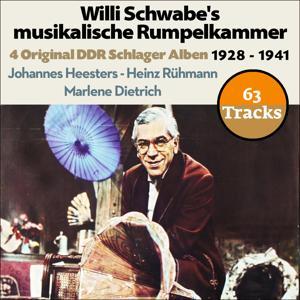 Willi Schwabe's musikalische Rumpelkammer (Original Aufnahmen 1928 - 1941)