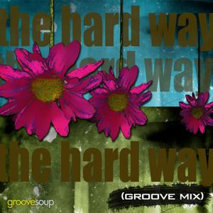 The Hard Way (Groove Mix) [feat. Melissa Collins]