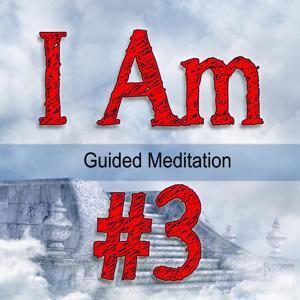 I Am #3 Guided Meditation