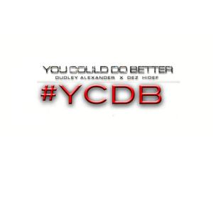 You Could Do Better (feat. Dez Hidef)