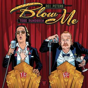 Blow Me (You Hardly Even Know Me) with Spoken Intro (feat. Todd Rundgren)