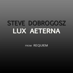 Lux Aeterna (feat. Hannah Holgersson, Gary Graden, St. Jacob's Chamber Choir, Royal Stockholm Opera Orchestra)