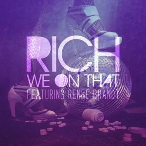 We on That (feat. Renee Brandt & Rich)