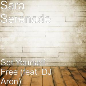 Set Yourself Free (feat. DJ Aron)