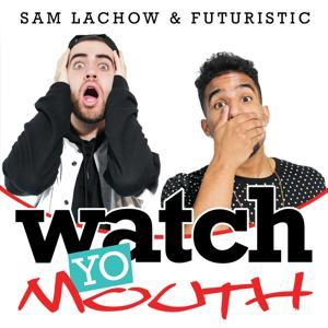 Watch Yo Mouth (feat. Sam Lachow)