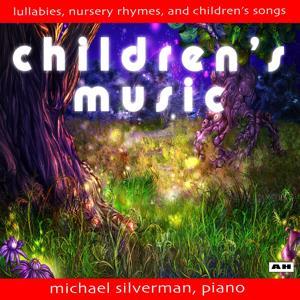 Children's Music: Lullabies, Nursery Rhymes and Children's Songs