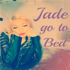 Jade Go to Bed