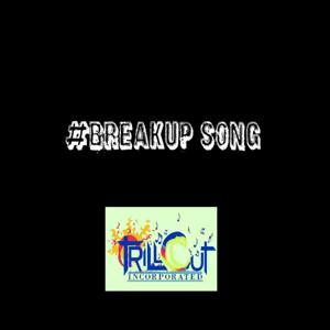 #BreakUp Song