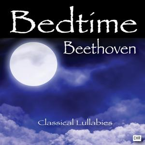 Bedtime Beethoven: Classical Lullabies for Babies