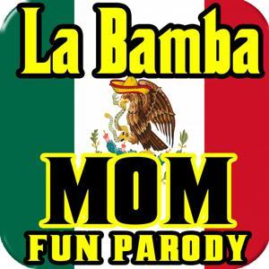 La Bamba Parody, Mom Jingle