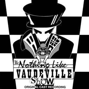 Nothing Like Vaudeville - The Musical (Original Cast Recording)