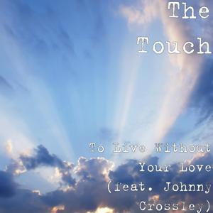 To Live Without Your Love (feat. Johnny Crossley)