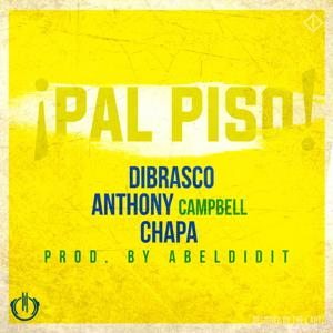 Pal Piso (feat. Anthony Campbell & Chapa)