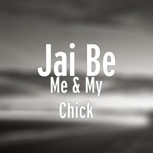 Me & My Chick