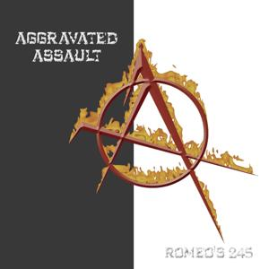 Romeo's 245/ Aggravated Assault