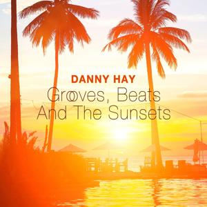 Grooves, Beats and the Sunsets