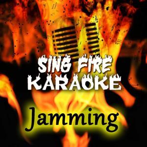 Jamming (Karaoke Version) (Originally Performed By Bob Marley)