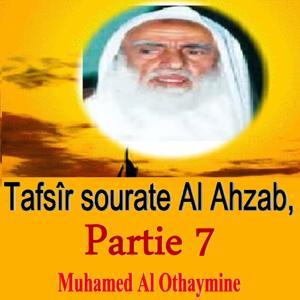 Tafsîr sourate Al Ahzab, Partie 7 (Quran)