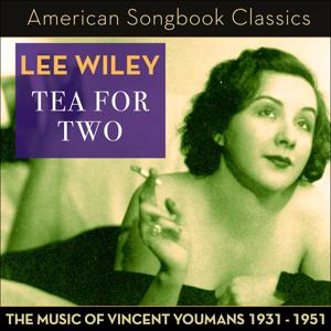 Tea for Two (The Music of Vincent Youmans 1931 - 1951)