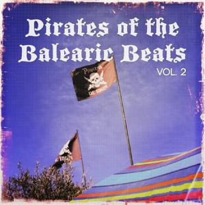 Pirates of The Balearic Beats, Vol. 2