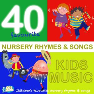 Kidsmusic 40 Favourite Nursery Rhymes & Songs