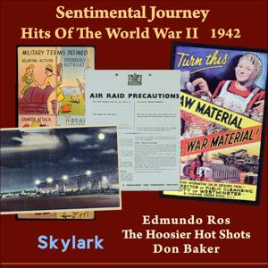 Skylark (Sentimental Journey - Hits Of The WW II 1942)