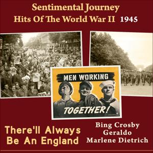 There'll Always Be An England (Sentimental Journey - Hits Of The WW II 1945)